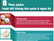 Infographic: 8 thực phẩm tuyệt đối không để ở ngăn đá