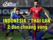 Indonesia - Thái Lan: Ngược dòng gây sốc trong 5 phút