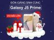 Rinh Galaxy J5 Prime chơi Noel với bộ quà khủng 5 món