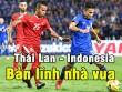Thái Lan - Indonesia: Ngôi vương xứng đáng (Chung kết AFF Cup)
