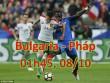"""Bulgaria – Pháp: Không Pogba, """"Gà trống"""" dễ sa cơ"""