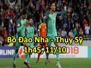 Bồ Đào Nha - Thụy Sỹ: Ronaldo sung mãn, chờ mở lối thiên đường