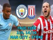 Chi tiết Man City - Stoke: Đại tiệc tấn công, bàn thắng như mưa (KT)