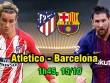 """Atletico Madrid – Barcelona: Messi bùng nổ, công phá """"pháo đài"""" mới"""