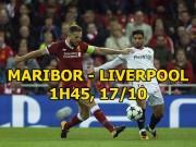 Nhận định bóng đá Maribor - Liverpool: Trút giận nhược tiểu, xả hận MU