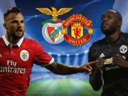 """Tin nóng MU đấu Benfica: Không Lukaku và ám ảnh """"Quỷ"""" sợ """"Ánh sáng"""""""