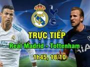 TRỰC TIẾP bóng đá Real - Tottenham: Zidane không dám khinh địch