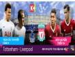 Tottenham - Liverpool: Đại chiến đôi công rực lửa