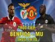 """TRỰC TIẾP Benfica - MU: """"Quỷ đỏ"""" công thủ không thông"""
