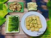 Ẩm thực - Cuối tuần đơn giản với thực đơn có thịt có rau mà vẫn ngon bất ngờ