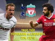 TRỰC TIẾP Tottenham - Liverpool: Kane sớm mở tỷ số