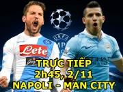 Chi tiết Napoli - Man City: Chấm dứt hy vọng (KT)