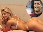 """6 cô đào bóc mẽ Ronaldo ngoại tình và chuyện """"sân nhỏ"""""""