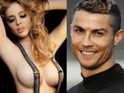 """Đời sống Showbiz - Thánh nữ vòng 1 cuồng loạn siêu sao Ronaldo: Cứ nhớ nhung là """"cởi"""""""