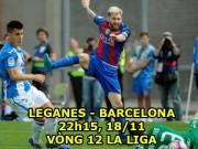 "Leganes - Barcelona: Messi đụng ""bức tường"""