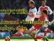 """TRỰC TIẾP bóng đá Arsenal - Tottenham: Huyền thoại Sol Campbell đề cao """"gà trống"""""""