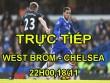 """TRỰC TIẾP bóng đá West Brom – Chelsea: Đánh sập """"pháo đài"""" The Hawthorns"""