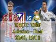 TRỰC TIẾP bóng đá Atletico Madrid - Real Madrid: Zidane & mệnh lệnh phải thắng