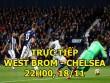 Chi tiết West Brom – Chelsea: Chiến thắng đậm đà (KT)