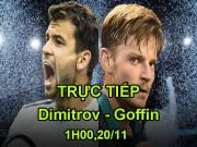 """TRỰC TIẾP tennis Dimitrov - Goffin: Chờ """"ngựa ô"""" tạo kỳ tích (Chung kết ATP Finals)"""