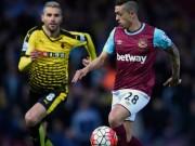 TRỰC TIẾP Watford - West Ham: Niềm vui đến sớm