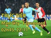 TRỰC TIẾP Man City - Feyenoord: Aguero đá cắm, Sterling - Bernardo trợ chiến