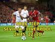 TRỰC TIẾP bóng đá Sevilla - Liverpool: Mane đá chính