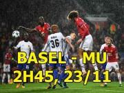 """Basel - MU: Mourinho cất Pogba - Ibrahimovic, """"Quỷ"""" lại xấu xí?"""