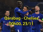 Nhận định bóng đá Qarabag - Chelsea: Hạ gục nhanh, giành luôn vé