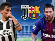 """TRỰC TIẾP bóng đá Juventus - Barcelona: Thảm họa hàng thủ """"bà đầm già"""""""