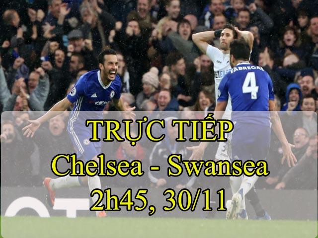 """TRỰC TIẾP bóng đá Chelsea - Swansea City: """"Thiên nga"""" dễ gãy cánh"""