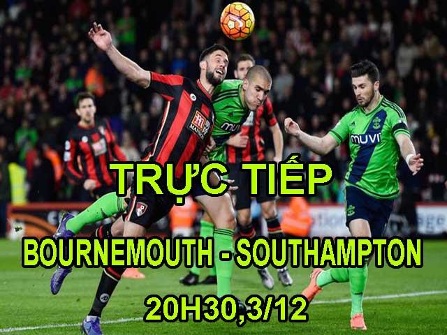 TRỰC TIẾP Bournemouth - Southampton: Defoe lĩnh xướng hàng công