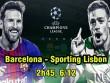 Barcelona – Sporting Lisbon: Nou Camp không hiếu khách, Messi mơ phép màu