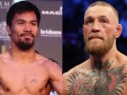 """Nóng boxing tỷ đô: Đại tá Pacquiao chiến  """" Gã điên """"  McGregor"""