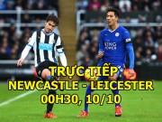 Chi tiết Newcastle - Leicester: Rượt đuổi nghẹt thở (KT)