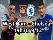 """West Ham - Chelsea:  Con thú  bị thương và  """" thợ săn """"  tinh quái"""