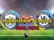 """Huddersfield – Chelsea: Nhà vua cẩn thận """"vết xe đổ"""" MU"""