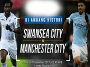 """Swansea - Man City: Kỷ lục 15 năm đón """"tân vương"""" mùa đông"""