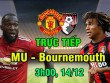 TRỰC TIẾP MU - Bournemouth: De Gea kịp phản xạ (H1)