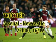 "TRỰC TIẾP Arsenal - Newcastle:  "" Tam tấu ""  Ozil-Sanchez-Lacazette xuất trận"