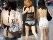 Con gái Trung Quốc vô tư mặc hớ hênh ra phố gây choáng váng
