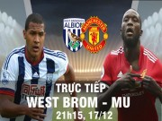 TRỰC TIẾP bóng đá West Brom - MU: 1 điểm cũng là thất bại (vòng 18 Ngoại hạng Anh)