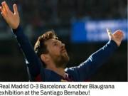 """Báo chí thế giới: Real tan nát, Barca thắng như  """" giao hữu """""""