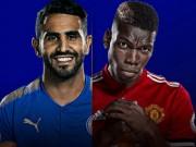 "Leicester City - MU: Quẳng mối lo League Cup, tìm vui tại  "" hang Cáo """