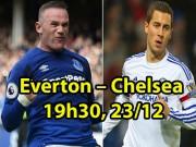 Everton - Chelsea: Rooney ưỡn ngực chờ xử  nhà Vua