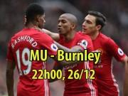 "MU – Burnley: Mourinho dẹp loạn, ""Quỷ đỏ"" sửa sai"