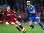 Liverpool - Leicester City: Ngược dòng bằng 2 cú giật gót đẳng cấp