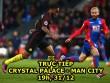 Crystal Palace – Man City: Chưa đá đã mừng vì MU
