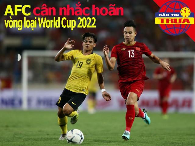 AFC cân nhắc hoãn vòng loại World Cup; Cầu thủ Ý dính COVID-19