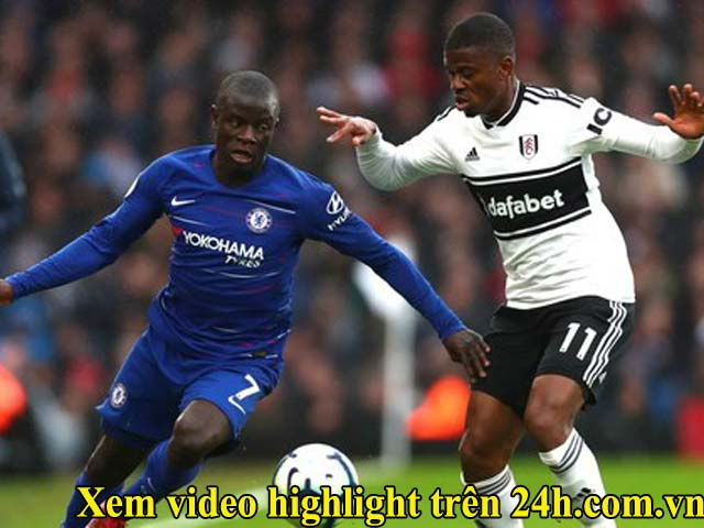 Trực tiếp bóng đá Fulham - Chelsea: Tốc độ đẩy cao, ăn miếng trả miếng